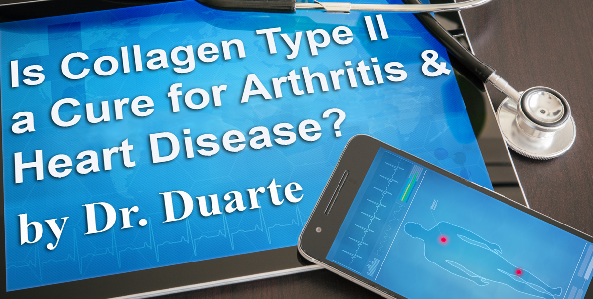 Is Collagen Type 2 a Cure for Arthritis and Heart Disease?